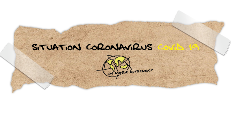 Un Monde Autrement situation coronavirus